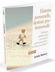 Dernières parutions dans Chemins de l'harmonie, Histoire personnelle, destinée professionnelle. Enfance, adolescence et carrière professionnelle : les liens invisibles