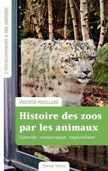 Dernières parutions sur Animaux, Histoire des zoos par les animaux