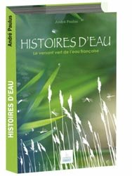 Souvent acheté avec Atelier Villes & Paysages, le Histoires d'eau : le versant vert de l'eau française