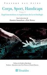 Dernières parutions sur Handicap, Corps, Sport, Handicaps - Tome 3 : Expérimentations et expériences de la technologie