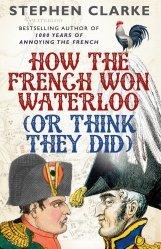 Dernières parutions dans , How the French Won Waterloo