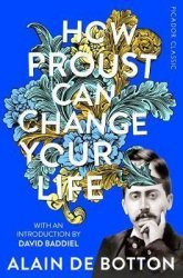 Dernières parutions sur Classic Fiction, HOW PROUST CAN CHANGE YOUR LIFE