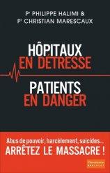 Dernières parutions sur Qualité et organisation des soins, Hôpitaux en détresse, patients en danger