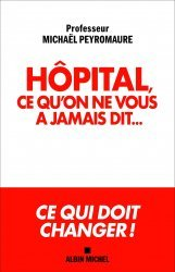 Dernières parutions sur Sciences médicales, Hôpital, ce qu'on ne vous a jamais dit
