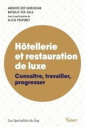 Dernières parutions sur Etudes hôtellerie restauration, Hôtellerie et restauration de luxe