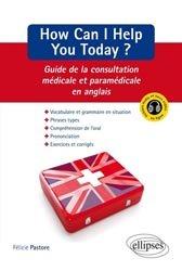Souvent acheté avec L'anglais medical pratique, le How can I help you today ?