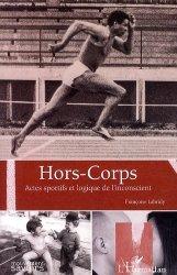 Dernières parutions dans Mouvement des Savoirs, Hors-corps. Actes sportifs et logiques de l'inconscient