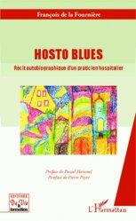 Dernières parutions dans Histoire de vie et formation, Hosto blues. Récit autobiographique d'un praticien hospitalier