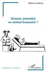 Dernières parutions sur Essais, Homme animalisé ou animal humanisé