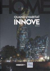 Dernières parutions sur Architecture européenne et mondiale, Home : quand l'habitat innove