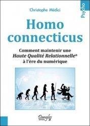 Dernières parutions dans Psycho, Homo connecticus. Comment maintenir une haute qualité relationnelle à l'ère du numérique