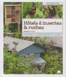 Dernières parutions dans Savoir et faire, Hôtels à insectes et ruches