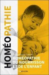 Souvent acheté avec Pédiatrie et Homéopathie, le Homéopathie du nourrisson et de l'enfant