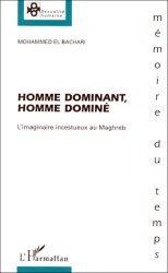 Dernières parutions dans Sexualité humaine, HOMME DOMINANT, HOMME DOMINE. L'imaginaire incestueux au Maghreb