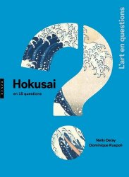 Dernières parutions dans L'art en questions, Hokusai en 15 questions