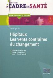 Dernières parutions dans Fonction cadre de santé, Hôpitaux    Les vents contraires du changement
