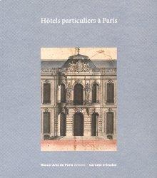 Dernières parutions dans Carnets d'études, Hôtels particuliers à Paris