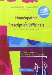 Souvent acheté avec Matière médicale homéopathique ciblée, le Homéopathie et prescription officinale 43 situations cliniques