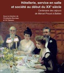 Dernières parutions sur Etudes hôtellerie restauration, Hôtellerie, service en salle et société au début du XXe siècle