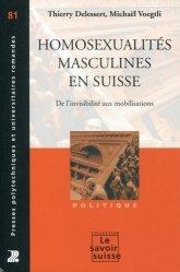 Dernières parutions dans Le savoir suisse, Homosexualités masculines en Suisse. De l'invisibilité aux mobilisations