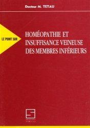 Souvent acheté avec Précis de matière médicale homéopathique, le Homéopathie et insuffisance veineuse des membres inférieurs