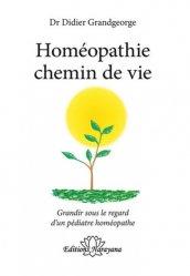 Souvent acheté avec Thérapeutique homéopathique en traumatologie et médecine du sport, le Homéopathie chemin de vie