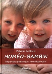 Dernières parutions sur Homéopathie pédiatrique, Homéo-bambin : 60 portraits pédiatriques homéopathiques