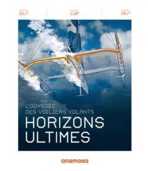 Dernières parutions sur Bateaux - Voiliers, Horizons ultimes. L'odyssée des voiliers volants