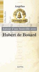 Dernières parutions dans Autour d'une bouteille avec, Hubert de Boüard