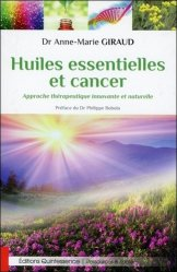 Souvent acheté avec Le Sourcier face à la Science, le Huiles essentielles et cancer