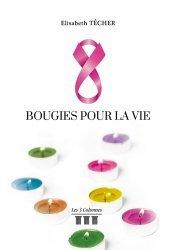 Dernières parutions sur Cancer, Huit bougies pour la vie