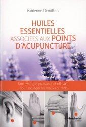 Dernières parutions sur Phytothérapie - Aromathérapie, Huiles essentielles associées aux points d'acupuncture