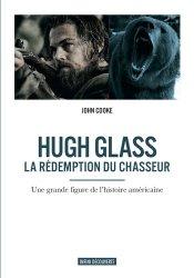 Souvent acheté avec Les principales pathologies des grands gibiers Livret 1, le Hugh Glass - La rédemption du chasseur