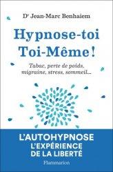 Dernières parutions sur Hypnose, Hypnose-toi toi-même