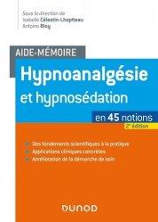 Dernières parutions dans Aide-Mémoire, Hypnoanalgésie et hypnosédation en 43 notions