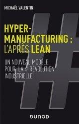 Dernières parutions sur Sciences et Techniques, Hyper-manufacturing : l'après lean - Adapter les principes du lean à la 4e révolution industrielle