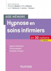 Dernières parutions dans Aide-Mémoire, Hypnose en soins infirmiers en 30 notions