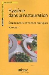 Dernières parutions sur Recueils de normes en agroalimentaire, Hygiène dans la restauration - Équipements et bonnes pratiques - 2 volumes