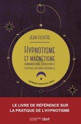 Dernières parutions sur Hypnose, Hypnotisme et magnétisme
