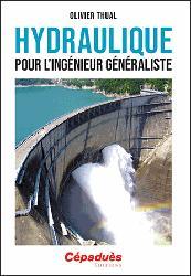 Dernières parutions sur Hydrologie - Océanologie, Hydraulique pour l ingénieur généraliste