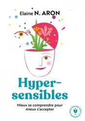 Dernières parutions dans Psychologie, Hypersensibles mieux se comprendre