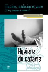 Dernières parutions sur Histoire de la médecine et des maladies, Hygiène du cadavre