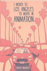 Dernières parutions sur Comics et romans graphiques, I Moved to Los Angeles to Work in Animation