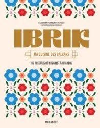 Dernières parutions sur Cuisine méditerranéenne, Ibrik, ma cuisine des Balkans