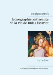 Dernières parutions sur Art sacré, Iconographie antisémite de la vie de Judas Iscariot. Art chrétien