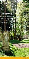 Dernières parutions dans Parcours du patrimoine, Ici repose... A la découverte des cimetières de Caen