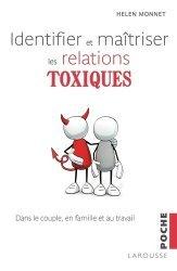 Dernières parutions dans Bien-être, Identifier et maîtriser les relations toxiques