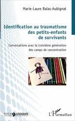 Dernières parutions dans Psycho-logiques, Identification au traumatisme des petits-enfants de survivants. Conversations avec la troisième génération des camps de concentration