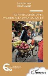 Dernières parutions sur Cuisine et vins, Identités alimentaires et héritages gastronomiques