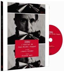 Dernières parutions dans Photograph(i)es, Iddu, l'atelier de Jean-Michel Fauquet. Avec 1 DVD